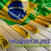 Influência do Jazz (Jazz, Bossa & Samba) von Various Artists