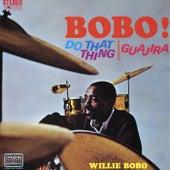 Bobo! Do That Thing de Willie Bobo