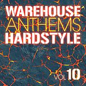 Warehouse Anthems: Hardstyle Vol. 10 - EP by Various Artists