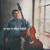 The Best of Edgar Meyer de Edgar Meyer