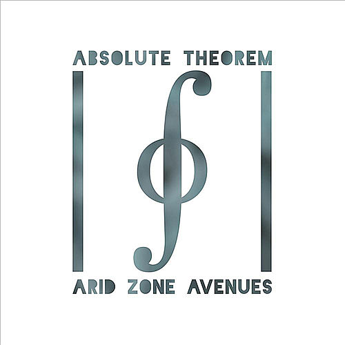 Absolute Theorem by Arid Zone Avenues