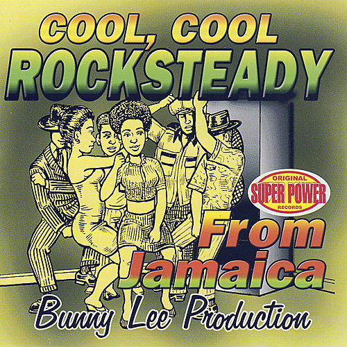 Cool, Cool Rocksteady by Various Artists