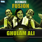 Ultimate Fusion by Ghulam Ali by Ghulam Ali