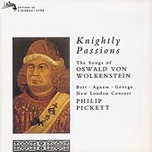 Knightly Passions: The Songs of Oswald von Wolkenstein by Various Artists