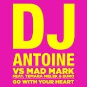 Go With Your Heart de DJ Antoine