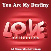 You Are My Destiny (Love Collection) de Various Artists
