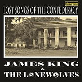 Lost Songs of the Confederacy de James King
