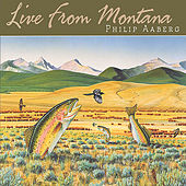 Live From Montana by Philip Aaberg