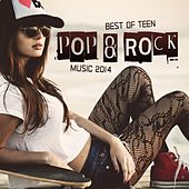 Best of Teen Pop & Rock Music 2014 by Various Artists