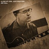 A Kind of Cool Jazz Masters (Remastered) by Jim Hall