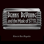 …and the Music of Styx Live in Los Angeles de Dennis DeYoung