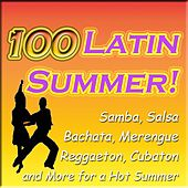 100 Latin Summer! (Samba, Salsa, Merengue, Reggaeton, Cubaton and More for a Hot Summer) von Various Artists