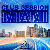 Club Session Miami by Various Artists