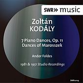 Kodály: 7 Piano Pieces & Dances of Marosszék (Version for Piano) by Andor Foldes