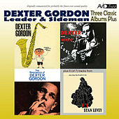 Three Classic Albums Plus (Dexter Blows Hot and Cool / The Resurgence of Dexter Gordon / Daddy Plays the Horn) [Remastered] von Dexter Gordon