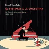 El Steinway a la Guillotina (Bel Canto Orquestra en Directe) de Pascal Comelade