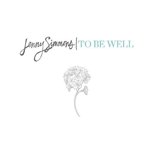 To Be Well by Jenny Simmons