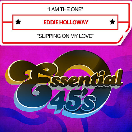 I Am the One / Slipping on My Love (Digital 45) by Eddie Holloway