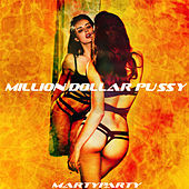 Million Dollar Pussy - Single by Marty Party