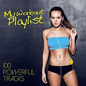 My Workout Playlist - 100 Powerful Tracks by Various Artists