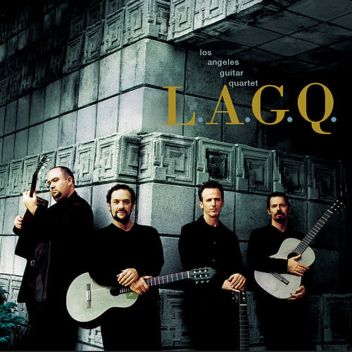 LAGQ by Los Angeles Guitar Quartet