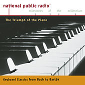 NPR Milestones of the Millennium: The Triumph of the Piano - From Bach to Bartok de Emanuel Ax