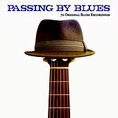 Passing By Blues (70 Original Blues Recordings) de Various Artists