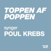 Toppen Af Poppen 2014 - synger POUL KREBS by Various Artists