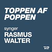 Toppen Af Poppen 2014 - synger RASMUS WALTER by Various Artists
