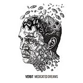 Medicated Dreams by Verb T