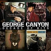 Decade of Hits de George Canyon
