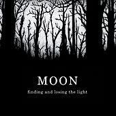 Finding and Losing the Light von Moon