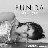 All Me Radio Edit by Funda