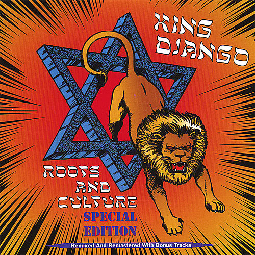 Roots and Culture Special Edition by King Django