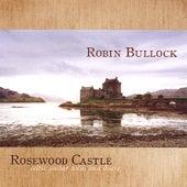 Rosewood Castle by Robin  Bullock