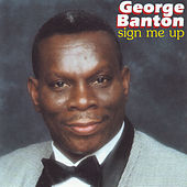 Sign Me Up by George Banton