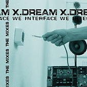 We Interface - The Mixes de X-Dream