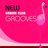 New Urban Club Grooves by Various Artists