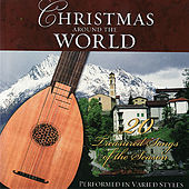 Christmas Around The World- 20 Treasured Songs of the Season Performed in Varied Styles by Various Artists