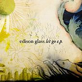 Let Go EP by Edison Glass