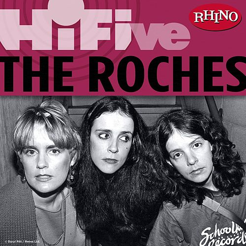 Rhino Hi-Five: The Roches by The Roches