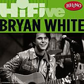Rhino Hi-Five: Bryan White von Bryan White