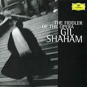 The Fiddler Of The Opera by Gil Shaham