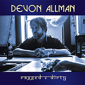 Ragged & Dirty de Devon Allman