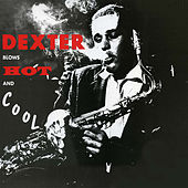 Dexter Blows Hot and Cool (Remastered) von Dexter Gordon