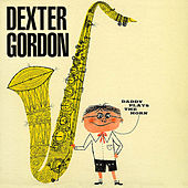 Daddy Plays the Horn (Remastered) von Dexter Gordon