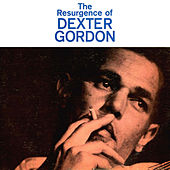 The Resurgence of Dexter Gordon (Remastered) von Dexter Gordon