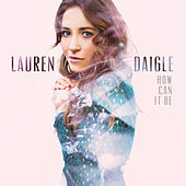 How Can It Be by Lauren Daigle