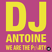 We Are The Party by DJ Antoine