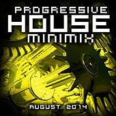 Progressive House Minimix August 2014 by Various Artists